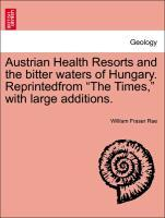 Austrian Health Resorts and the bitter waters of Hungary. Reprintedfrom The Times, with large additions. als Taschenbuch von William Fraser Rae