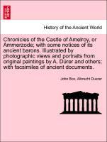Chronicles of the Castle of Amelroy, or Ammerzode; with some notices of its ancient barons. Illustrated by photographic views and portraits from o...