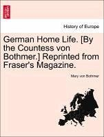 German Home Life. [By the Countess von Bothmer.] Reprinted from Fraser's Magazine. Third Edition. - von Bothmer, Mary