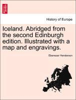Iceland. Abridged from the second Edinburgh edition. Illustrated with a map and engravings. als Taschenbuch von Ebenezer Henderson