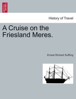 A Cruise on the Friesland Meres.