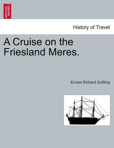 A Cruise on the Friesland Meres. - Ernest Richard Suffling