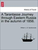 A Tarantasse Journey through Eastern Russia in the autumn of 1856. - Spottiswoode, William L. L. D.