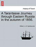 A Tarantasse Journey Through Eastern Russia in the Autumn of 1856.