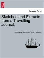 Sketches and Extracts from a Travelling Journal. - Satge saint jean, Caroline de Viscountess