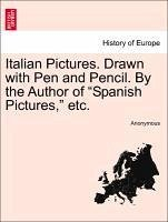 Italian Pictures. Drawn with Pen and Pencil. By the Author of
