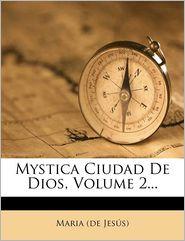 Mystica Ciudad De Dios, Volume 2.