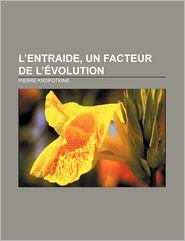 L'Entraide, Un Facteur de L'Evolution - Pierre Kropotkine