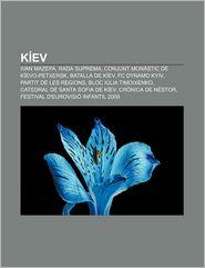 Kiev: Ivan Mazepa, Rada Suprema, Conjunt Monastic de Kievo-Petxersk, Batalla de Kiev, FC Dynamo Kyiv, Partit de Les Regions - Font Wikipedia
