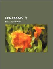 Les Essais (1) - Michel Montaigne
