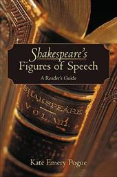 Shakespeare's Figures of Speech: A Reader's Guide - Pogue, Kate Emery