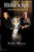 Hitler's Spy: A Novel of Deception