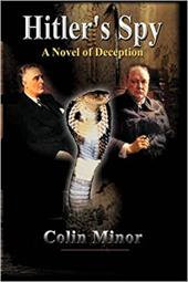 Hitler's Spy: A Novel of Deception - Minor, Colin