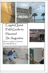 Cryptoquest Field Guide To Haunted St. Augustine - David W. Whitehead