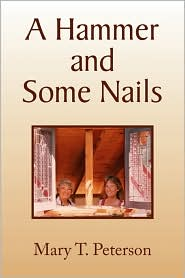 A Hammer And Some Nails - Mary T. Peterson