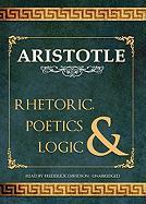 Rhetoric, Poetics, & Logic