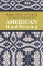 The Shuttle-Craft Book On American Hand-Weaving - Mary Meigs Atwater