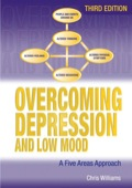 Overcoming Depression and Low Mood:  A Five Areas Approach - Christopher Williams