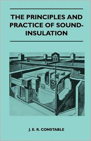 The Principles and Practice of Sound-Insulation