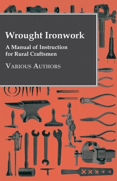 Wrought Ironwork - A Manual of Instruction for Rural Craftsmen - Various