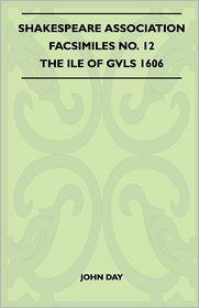 Shakespeare Association Facsimiles No. 12 - The Ile Of Gvls 1606 - John Day