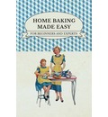 Home Baking Made Easy - For Beginners And Experts - Various