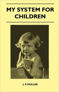My System For Children - J. P. Muller