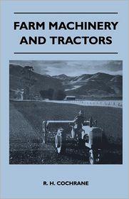 Farm Machinery And Tractors - R. H. Cochrane