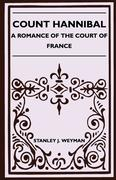 Weyman, Stanley J.: Count Hannibal - A Romance of the Court of France