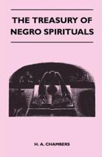 The Treasury of Negro Spirituals - H a Chambers