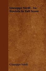 Giuseppe Verdi - La Traviata in Full Score - Giuseppe Verdi