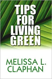 Tips For Living Green - Melissa L. Claphan