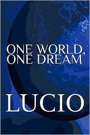 One World, One Dream - Lucio