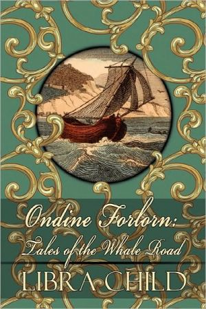 Ondine Forlorn: Tales of the Whale Road