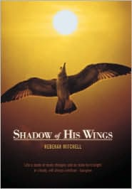 Shadow Of His Wings - Rebekah Mitchell