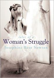 Tales Of A Woman's Struggle - Josephine Rose Newton