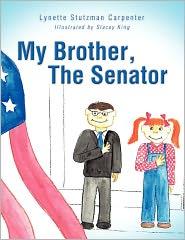 My Brother, The Senator - Lynette Stutzman Carpenter