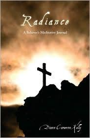 Radiance: A Believer's Meditative Journal - Diann Ellen Cameron