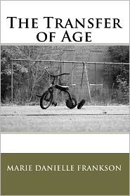 The Transfer of Age - Marie Danielle Frankson