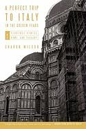 A Perfect Trip to Italy-In the Golden Years: Volume 1: Florence, Venice, Rome, and Tuscany