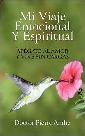 Mi Viaje Emocional Y Espiritual - Doctor Pierre Andre