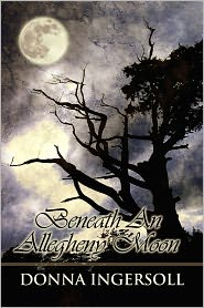Beneath An Allegheny Moon - Donna Ingersoll