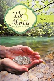 The 3 Marias: My Ten Pearls of Wisdom - M. C. T.