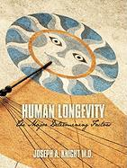 Human Longevity: The Major Determining Factors