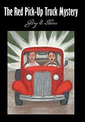 The Red Pick-Up Truck Mystery - Haines, George S.