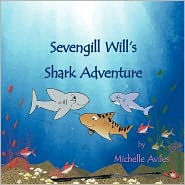 Sevengill Will's Shark Adventure - Michelle Aviles
