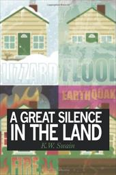 A Great Silence in the Land - Swain, K. W.