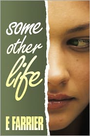 Some Other Life - E. Farrier