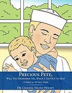 Precious Pete, Will You Remember Me, When I Am Out to Sea?: A Salute to All Navy Dads