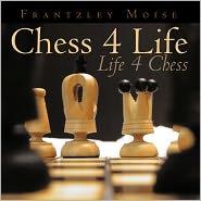 Chess 4 Life - Frantzley Moise